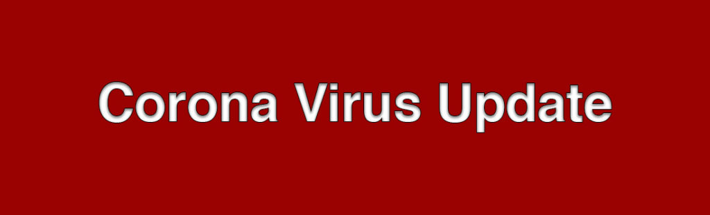 Corona Virus is here – but with your help, not to stay!